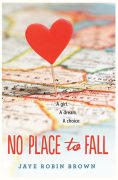 Title: No Place to Fall, Author: Jaye Robin Brown
