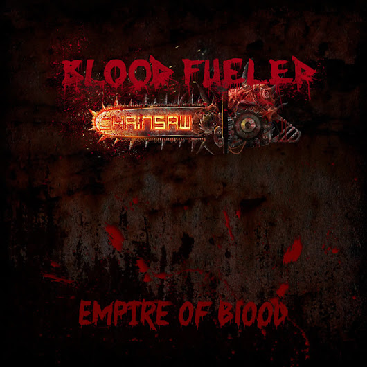 "[nota de imprensa] Blood Fueled Chainsaw editam ""Empire of Blood"" 
