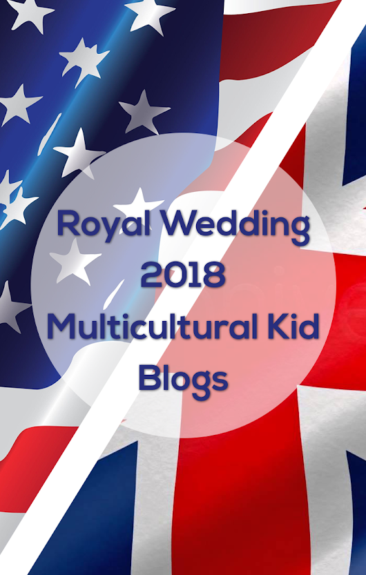 Royal Wedding: Letter to Prince Harry and Ms. Meghan Markle | Multicultural Kid Blogs