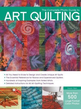 Complete Photo Guide to Art Quilting