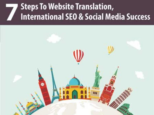 7 Steps To Website Translation, SEO & Social Media Success