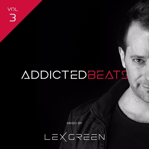 ADDICTEDBEATS vol 3 mixed by LEX GREEN by LEX GREEN