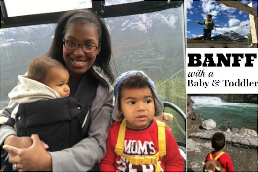 Travel Stories: Banff with a Baby and Toddler | Have Baby Will Travel