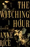 The Witching Hour (Lives of the Mayfair Witches book 1)