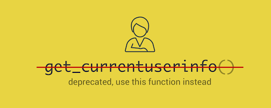 Quick Tip: get_currentuserinfo() is Deprecated, Use This Function Instead