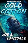 Cold Cotton: A Hap and Leonard Novella