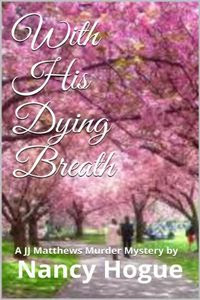 With His Dying Breath by Nancy Hogue