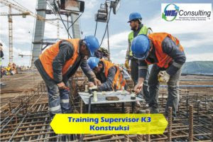 Training Supervisor K3 Konstruksi Running 5 Orang Msi Consulting