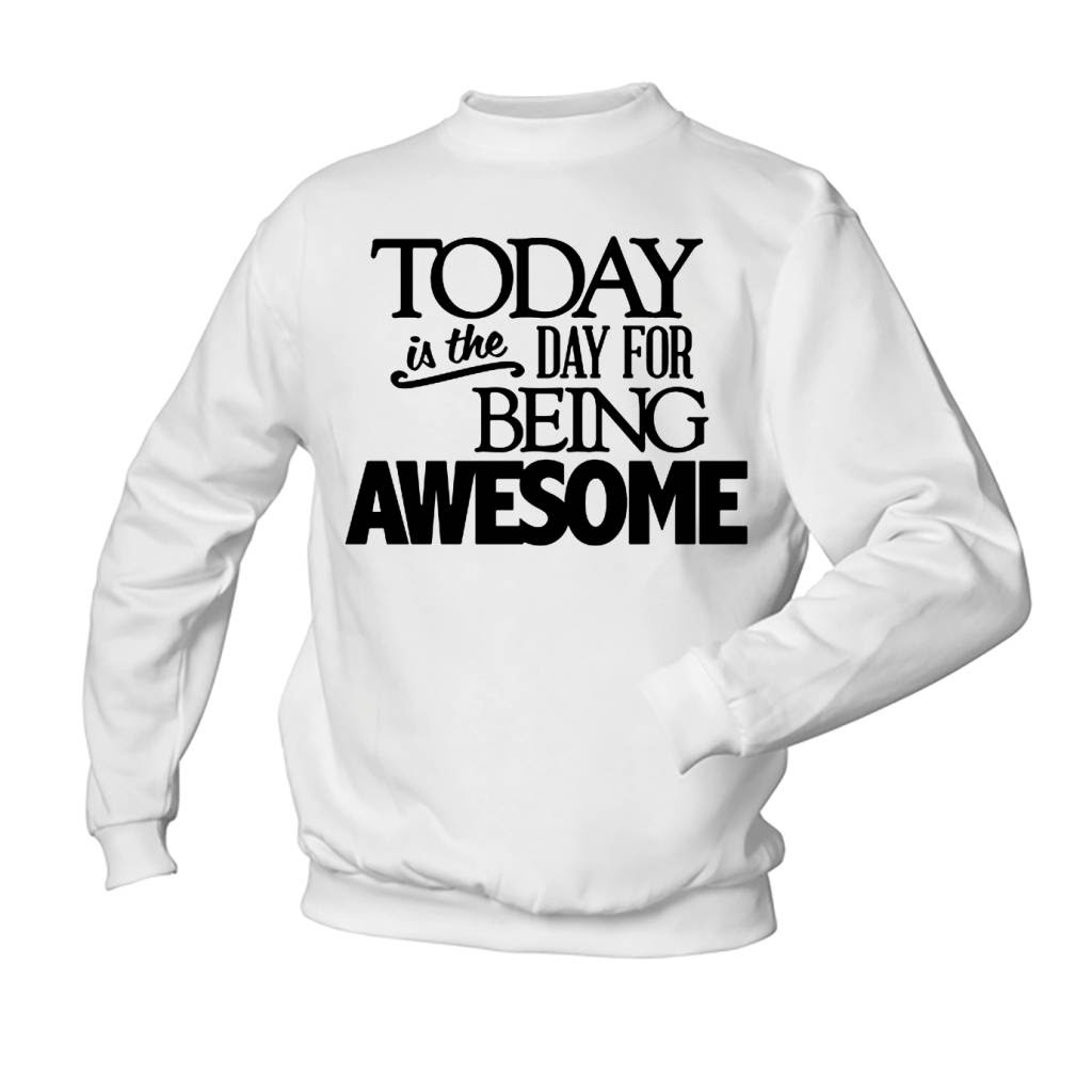 Today Is The Day Awesome Shirtsvoorfun