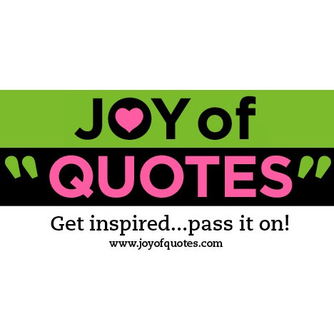 Inspirational Quotes To Live By Listed By Author Joyofquotescom