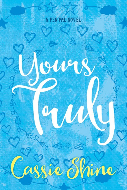 Cover Reveal & Giveaway | Yours Truly by Cassie Shine ( @CassShine )