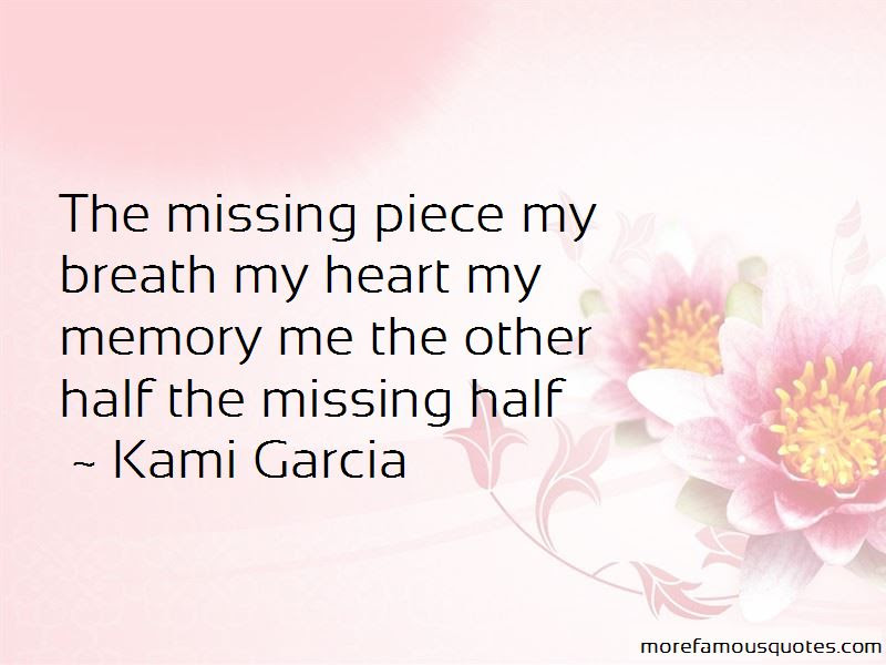 Missing Piece Quotes Top 88 Quotes About Missing Piece From Famous