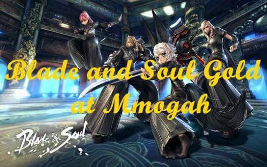 The Guide to Buying Blade and Soul Gold at Mmogah