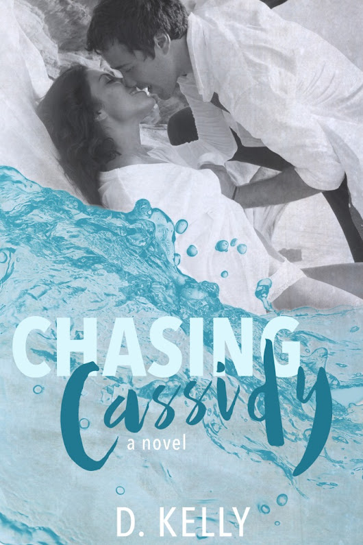 Chasing Cassidy -- D. Kelly COVER REVEAL!