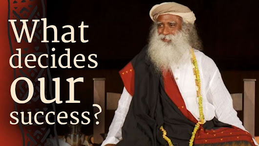 "Watch the Video ""What Decides Our Success?"" - The Isha Blog"