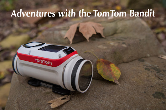 Adventures with the TomTom Bandit - Val in Real Life