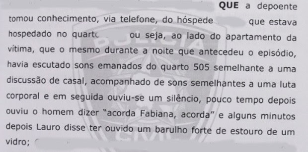 Depoimento de uma pessoa que trabalha no Hotel onde o casal estava hospedado (Foto: Anderson Barbosa/G1)