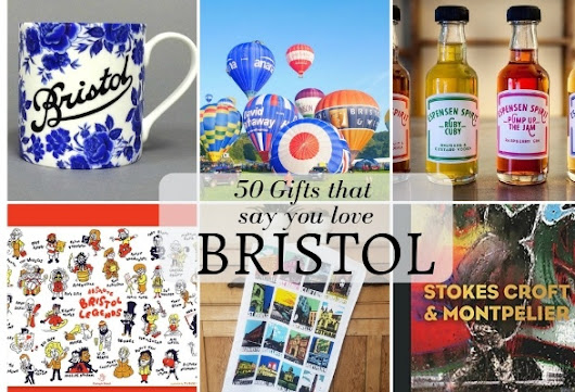 Bristol Gifts - 50 Gifts that say you love Bristol! | Heather on her travels