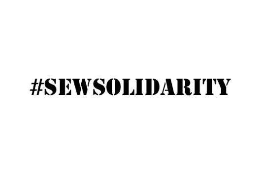 #SewSolidarity with Garment Workers