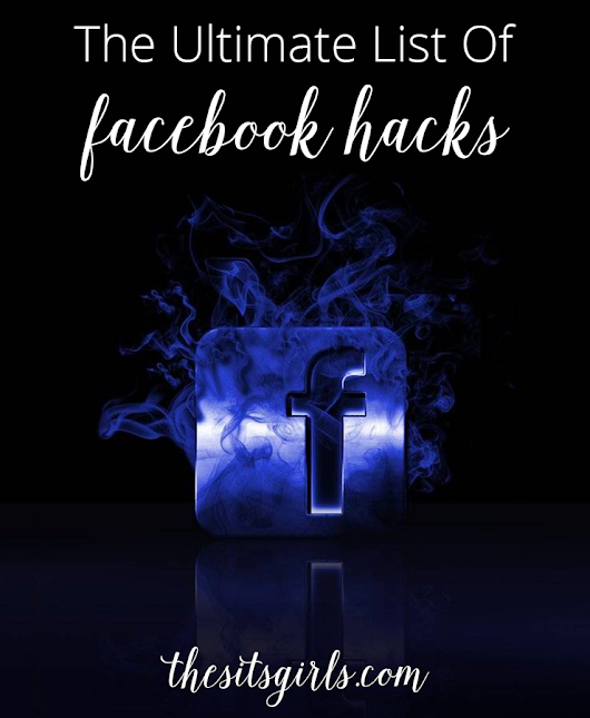 The Ultimate List Of Facebook Hacks | Facebook Page Tips