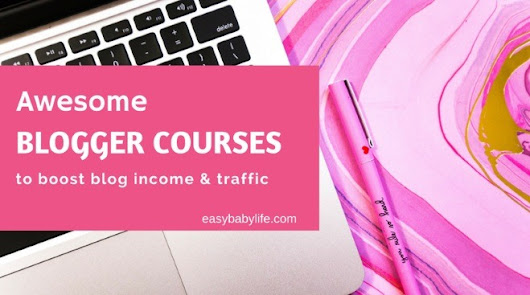 Awesome Blogger Courses to Help You Boost Blog Traffic and Income