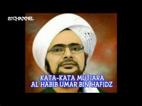 kata kata mutiara penyejuk hati al habib umar bin hafidz