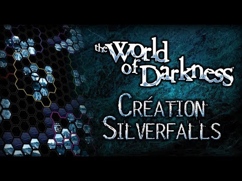 World of Darkness - Création de Silverfalls