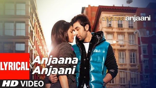 Anjaana Anjaani Title Song  - Vishal Dadlani & Shilpa Rao Lyrics