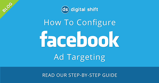 Learn How To Configure Your Facebook Ad Targeting Options For Your Ideal Customers