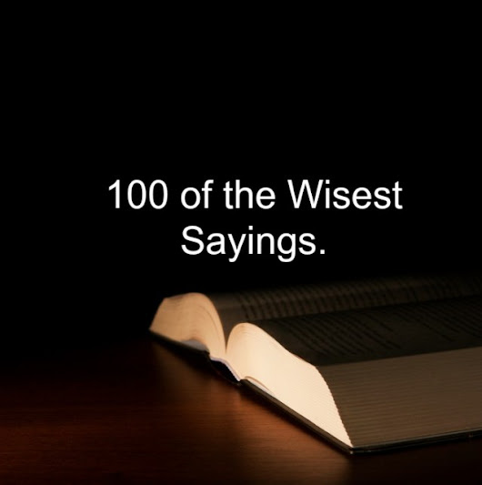 100 of the Wisest Sayings.