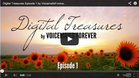 "Digital Treasures, Episode 1: ""Roses, Lillies and Carnations"" - Voicemails Forever"