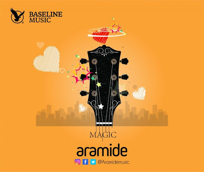 DOWNLOAD MP3: Aramide – Magic
