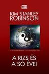 Kim Stanley Robinson: A rizs és a só évei