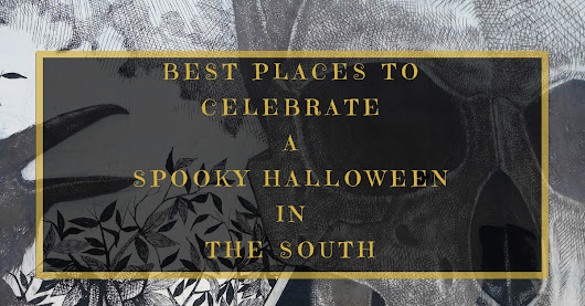 Best Places to Celebrate a Spooky Halloween in the South - Golden Age Trips
