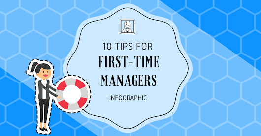 10 Tips for First-Time Managers – Infographic