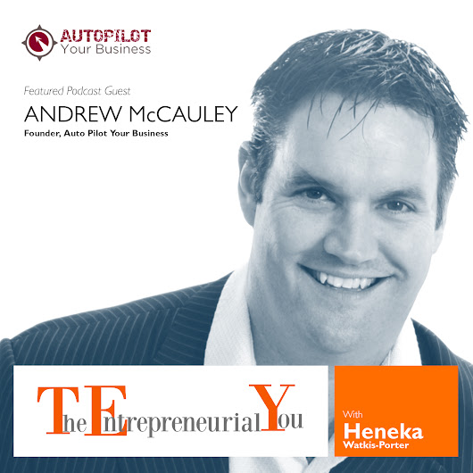 012 – How to Make Money Online, Engage with Your Audience and Build Your List, with Andrew McCauley | The Entrepreneurial You