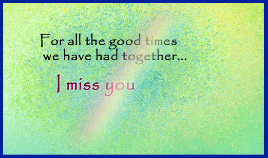 I Miss You Dear Friend Free Miss You Ecards Greeting Cards 123