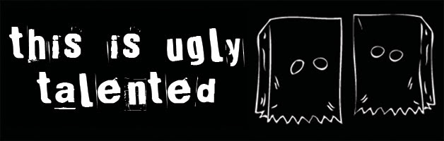 UGLY TALENTED
