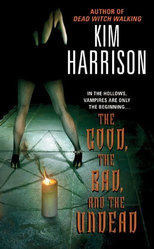 The Good, the Bad, and the Undead (The Hollows, Book 2) by Kim Harrison