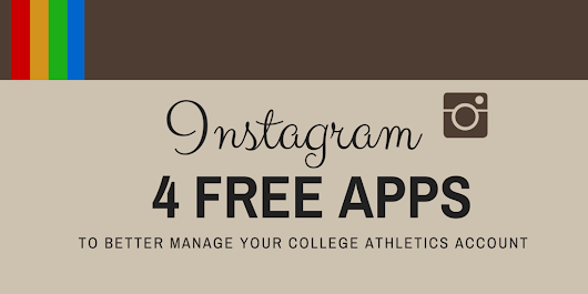 Instagram: 4 free apps to better manage your college athletics account  | INKsights