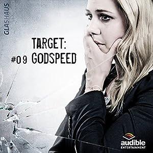 Target: Godspeed (Glashaus 9) | [Christian Gailus]