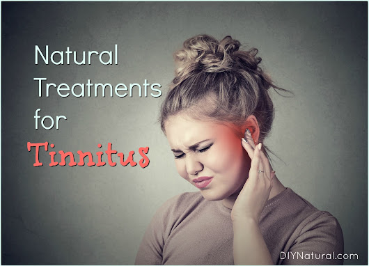 Natural Treatment for Tinnitus: Several Ways to Treat Ringing in the Ears
