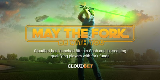 May the Fork be with you: Cloudbet unveils bitcoin cash windfall – GamblingBitcoin.com
