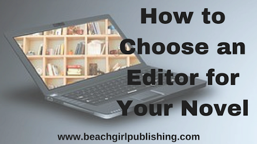 How to Choose an Editor for Your Novel