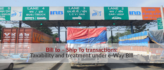 Bill to — Ship To Transactions under e-Way Bill – LegalWiz.in – Medium