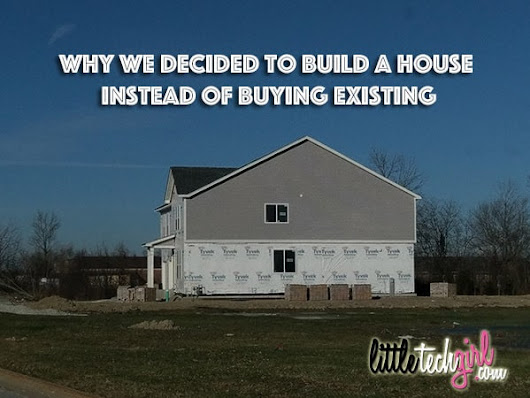 Why We Decided to Build a House Instead of Buying Existing