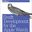 Swift Development for the Apple Watch: : Jon Manning, Paris Buttfield-Addison: 9781491925201: Books