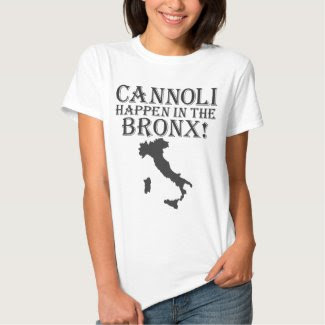 Cannoli Happen in the Bronx T-Shirt