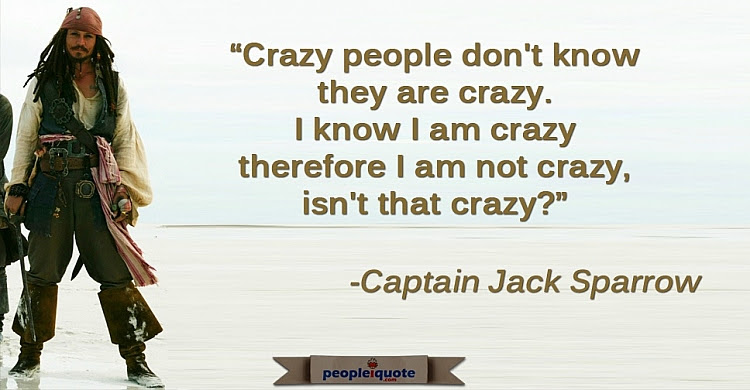 Crazy People Dont Know They Are Crazy I Know I Am Crazy Therefore