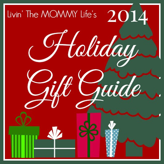 2014 Holiday Gift Guide | Livin' the Mommy Life